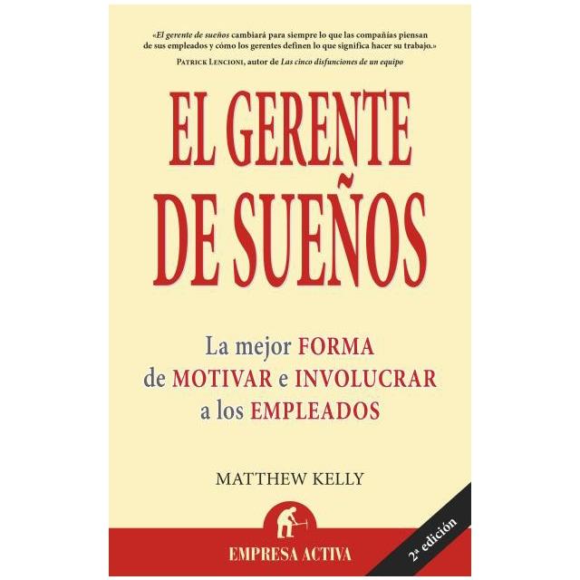 El Gerente de Sueños según Matthew Kelly o el CHO Chief Happiness Officer, responsable de la felicidad y del bienestar de las personas en las organizaciones